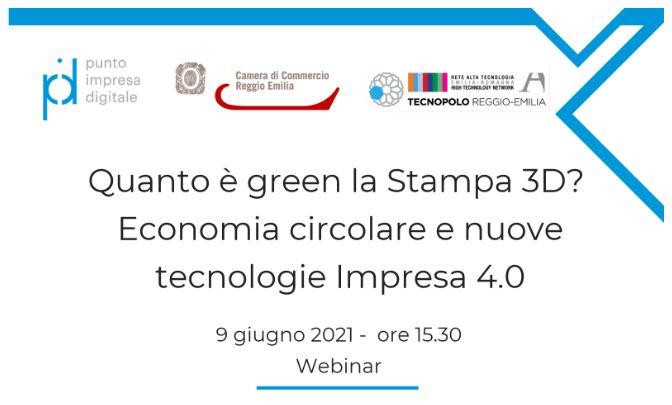 """09/06/21_WEBINAR_""""QUANTO È GREEN LA STAMPA 3D? ECONOMIA CIRCOLARE E NUOVE TECNOLOGIE"""""""